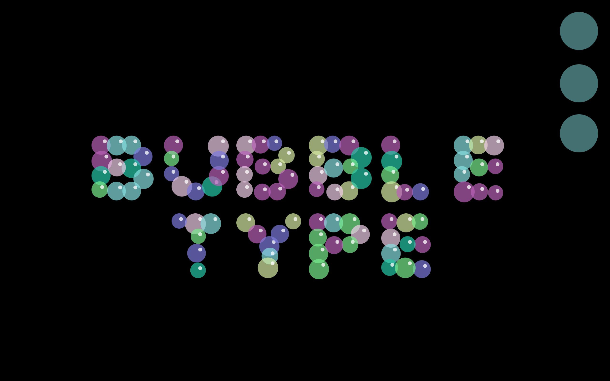 Bubble Type on all black background
